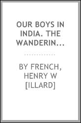 Our boys in India. The wanderings of two young Americans in Hindustan ..