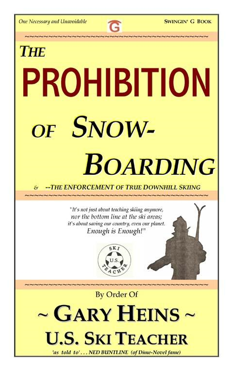The PROHIBITION of SnowBoarding