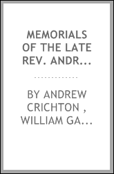 Memorials of the Late Rev. Andrew Crichton ...