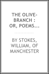 The olive-branch : or, Poems on peace, liberty, friendship, & c.