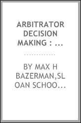 Arbitrator decision making : when are final offers important?