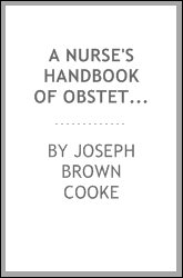 A Nurse's handbook of obstetrics for use in training-schools