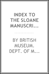 Index to the Sloane manuscripts in the British museum