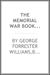 The memorial war book, as drawn from historical records and personal narratives of the men who served in the great struggle