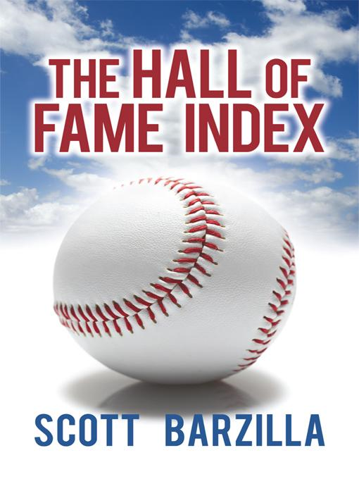 The Hall of Fame Index By: Scott Barzilla