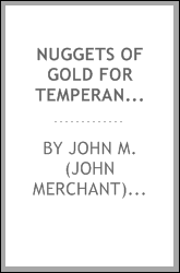 Nuggets of gold for temperance campaigns [microform]