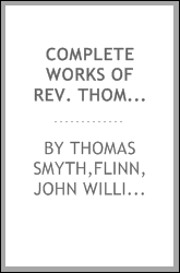 download complete works of rev. thomas smyth, d. d book