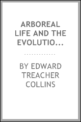 Arboreal life and the evolution of the human eye; a revised publication of the Bowman lecture delivered before the Ophthalmological soociety of the United Kingdom in May, 1921