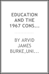 Education and the 1967 Constitutional Convention; an analysis of selected proposals affecting education which may come before the convention