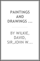 Paintings and drawings by Sir David Wilkie, R.A., 1785-1841