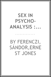 Sex in psycho-analysis : contributions to psycho-analysis