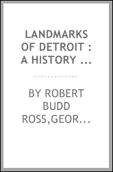 Landmarks of Detroit : a history of the city