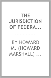The jurisdiction of federal courts, as limited by the citizenship and residence of the parties