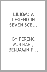 Liliom: A Legend in Seven Scenes and a Prologue