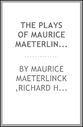 The plays of Maurice Maeterlinck ..