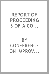 Report of proceedings of a conference (of various interests) held April 27th, 1910, at the New York produce exchange, for the purpose of formulating a definite plan of action for the improvement of agricultural conditions in the state of New York