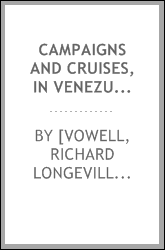 Campaigns and cruises, in Venezuela and New Grenada, and in the Pacific ocean; from 1817 to 1830: