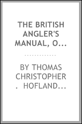 The British angler's manual, or, The art of angling in England, Scotland, Wales, and Ireland