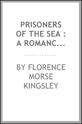 Prisoners of the sea : a romance of the seventeenth century