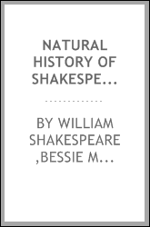 Natural history of Shakespeare; being selection of flowers, fruits, and animals