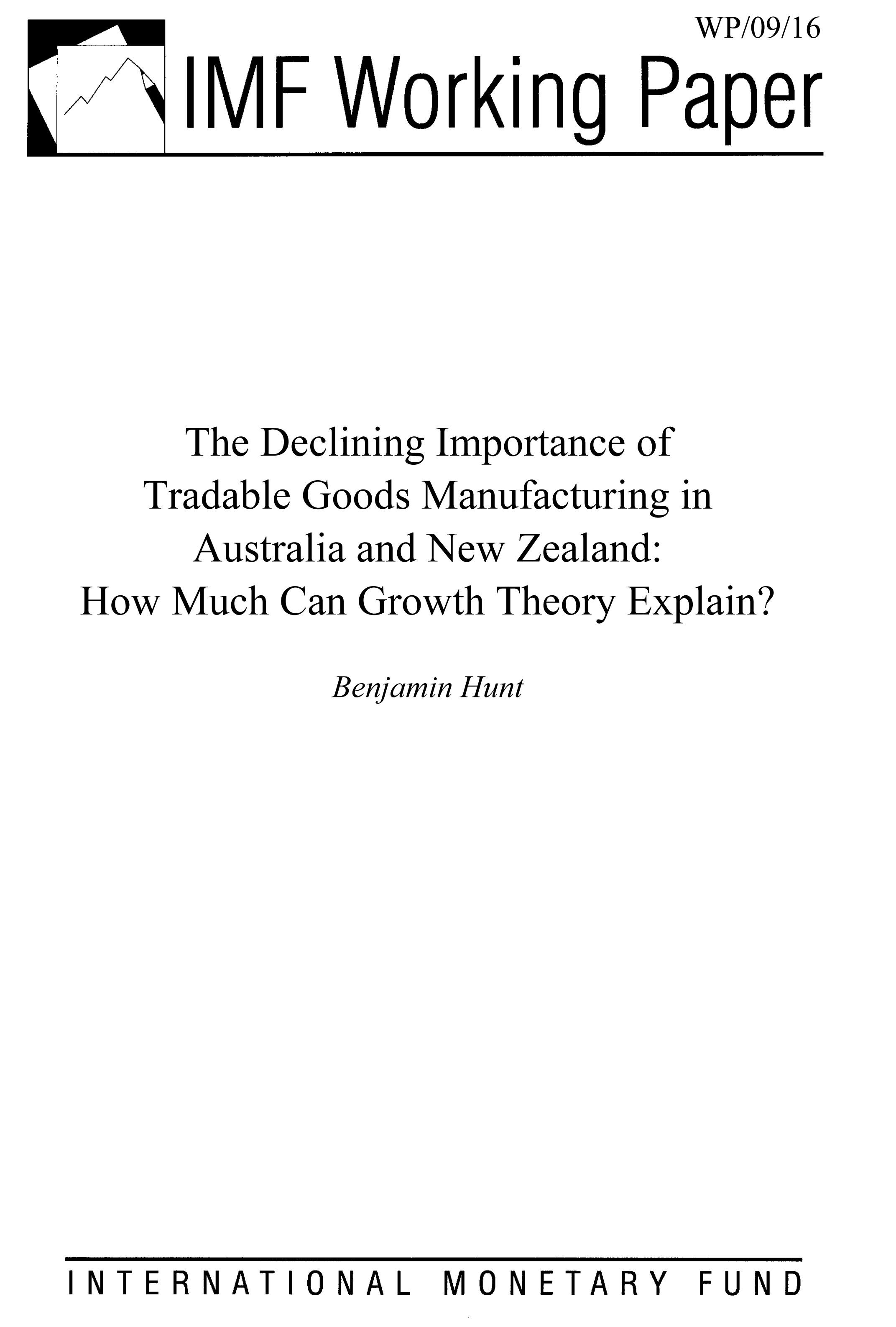 The Declining Importance of Tradable Goods Manufacturing in Australia and New Zealand: How Much can Growth Theory Explain?