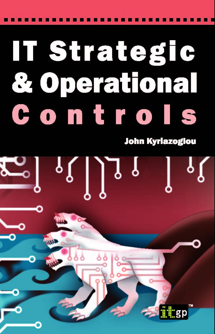 IT Strategic and Operational Controls By: John Kyriazoglou