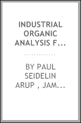 Industrial Organic Analysis for the Use of Technical and Analytical Chemists ...