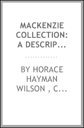 Mackenzie Collection: A Descriptive Catalogue of the Oriental Manuscripts and Other Articles ...