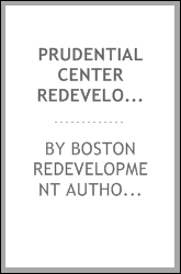 download Prudential center redevelopment documents submitted to the Boston redevelopment authority board on January 18, 1990 book