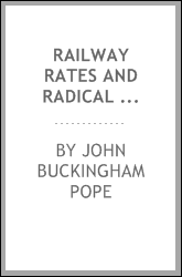 Railway rates and radical rule