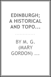 Edinburgh; a historical and topographical account of the city