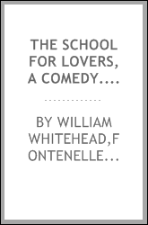 The school for lovers, a comedy. As it is acted at the Theatre Royal in Drury-Lane