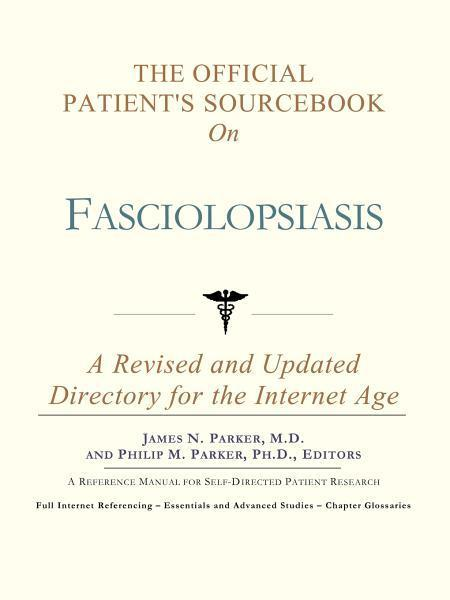 download the official patient's sourcebook on fasciolopsiasis: a