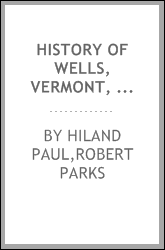 History of Wells, Vermont, for the first century after its settlement
