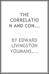 download The correlation and conservation of forces: a series of expositions, by Prof. Grove, Prof. Helmholtz, Dr. Mayer, Dr. Faraday, Prof. Liebig and Dr. Carpenter. With an introduction and brief biographical notices of the chief promoters of the new views book