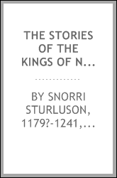 The stories of the kings of Norway called the Round world (Heimskringla)