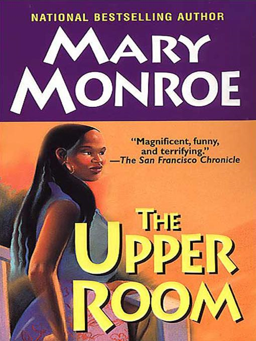 The Upper Room By: Mary Monroe