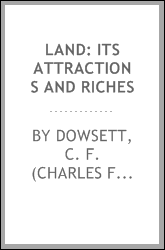 Land: its attractions and riches