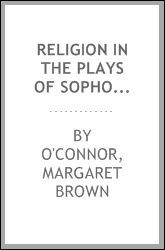 Religion in the plays of Sophocles