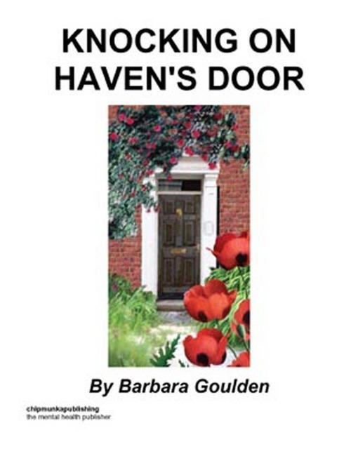 Knocking On Haven's Door By: Barbara Goulden
