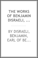 download the works of benjamin disraeli, earl of beaconsfield :