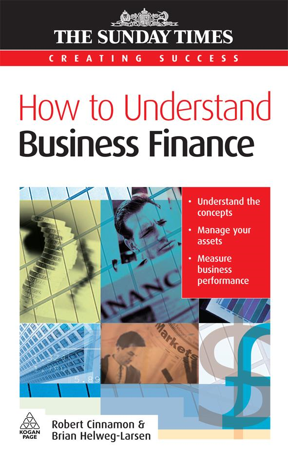 How to Understand Business Finance By: Robert Cinnamon