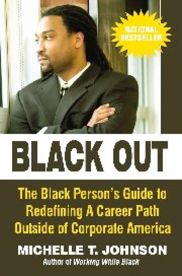 Black Out:  The Black Person's Guide to Redefining a Career Path Outside ofCorporate America