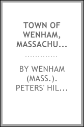 "Town of Wenham, Massachusetts, Sunday afternoon, October 25, 1908 ... order of exercises in connection with the unveiling of the memorial tablet erected by the town, near the site of ""Peters' Hill,"" in commemoration of the first preaching of the gosp"