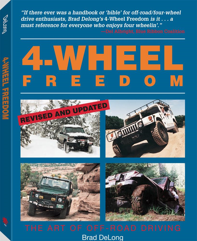 4-Wheel Freedom: The Art Of Off-Road Driving By: Brad, De Long