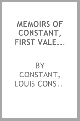 Memoirs of Constant, First Valet de Chambre of the Emperor, on the Private ...