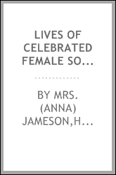 Lives of celebrated female sovereigns and illustrious women : including the Empress Josephine, Lady Jane Grey, Beatrice Cenci, Joan of Arc, Anne Boleyn, Charlotte Corday, Semiramis, Zenobia, Boadicea, Isabella of Castile, Berengeria, etc.