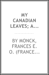 My Canadian leaves; an account of a visit to Canada in 1864-1865