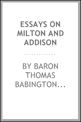 Essays on Milton and Addison