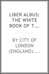Liber albus: the white book of the City of London